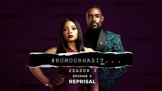 Rumour Has It S2E8 : Reprisal