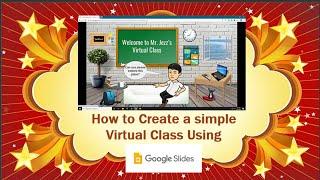 Creating Virtual Class Using Google Slides