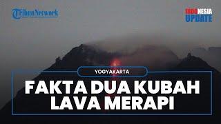 Pertama dalam Sejarah Gunung Merapi Kini Miliki Dua Kubah Lava, Ini Fakta-faktanya