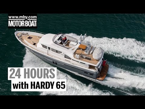 24 hours with the Hardy 65 | Motor Boat & Yachting