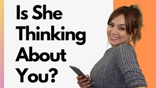 13 Signs She's Always Thinking About You And Likes You - Don't Ignore These!