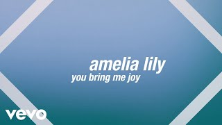 Amelia Lily - You Bring Me Joy (Official Lyric Video)