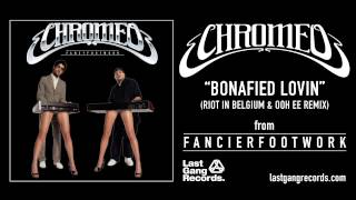 Chromeo - Bonafied Lovin (Riot in Belgium & Ooh Ee Remix)