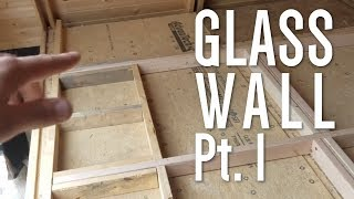 How To Frame All-glass Exterior Walls, Part 1/3: A-Frame Bottom Section