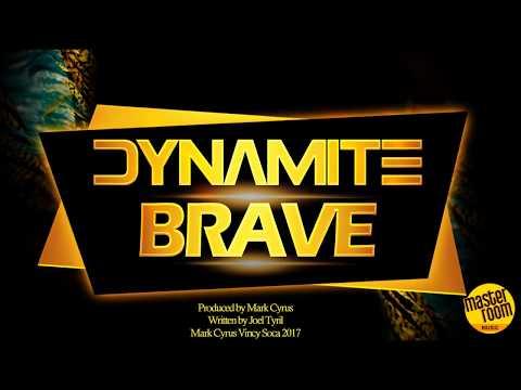 DYNAMITE - BRAVE (VINCY SOCA 2017)