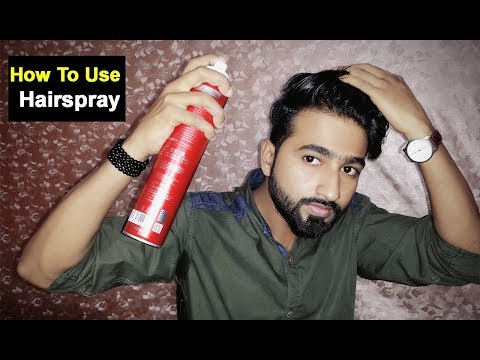 How To Use Hairspray | Indian Mens Hairstyling |