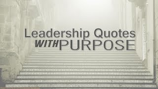 Leadership Quotes With Purpose