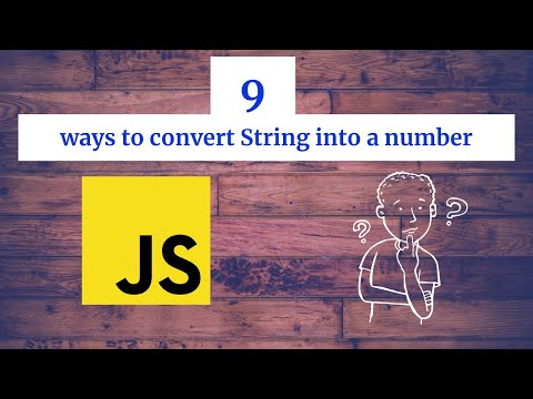 9 ways to convert string into a number in JavaScript | JavaScript Tutorials