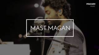 Mast Magan Unplugged Version   Arijit Singh   Arijit Singh Live   2 States   Love Songs