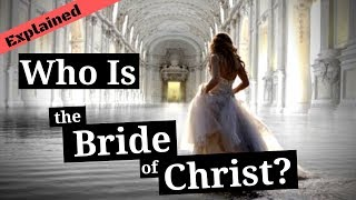 Who Is Part of the Bride of Christ?