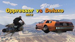 GTA V Online Deluxo vs Oppressor MK II | Which is better ?