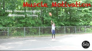 Muscle Motivation: Basketball Fitness Conditioning Training!