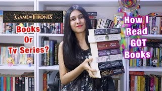 GOT :   Books or TV Series? ll How I Read Game of Thrones: A Song of Ice and Fire Series