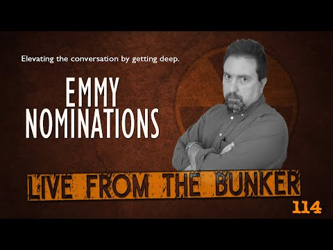 LIVE FROM THE BUNKER #114: Emmy Nominations and More