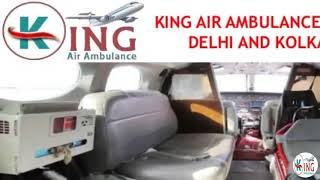 Hired Notable King Air Ambulance Service in Delhi and Kolkata