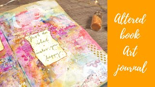 Altered Art Journal Mixed Media Tutorial | How To Make An Altered Book Art Journal