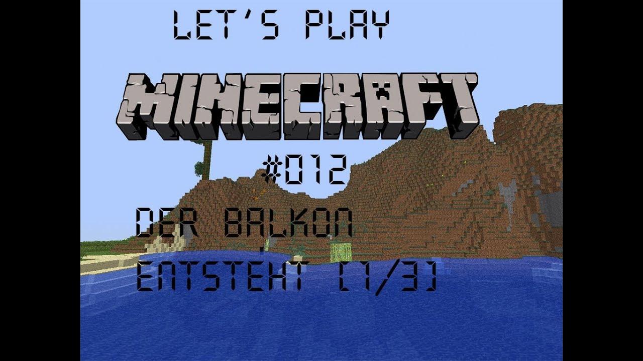 Lets Play Together - Minecraft #012 - Der Balkon entsteht (1/3)