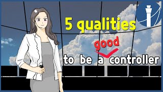 5 qualities to be a good air traffic controller [atc for you]