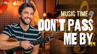 """O que significa """"don't pass me by""""?"""