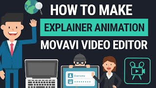 How to Make Explainer Video Animation in Movavi Video Editor