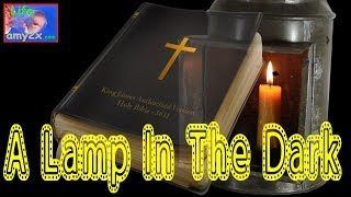 A Lamp in the Dark - The Untold History of the Bible
