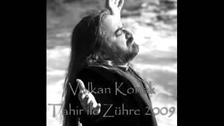 Volkan Konak - Tahir ile Zühre (usluer.net)