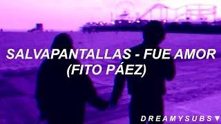 Fito Páez  - Fue Amor (Letra) | Salvapantallas Cover