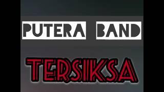 PUTERA BAND - TERSIKSA Promo single baru OFFICIAL ( bakal hits lagu ni! )