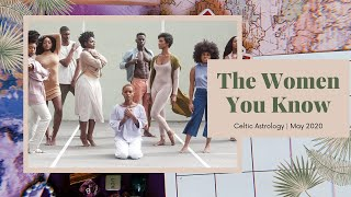 The Women You Know | Celtic Astrology Reading