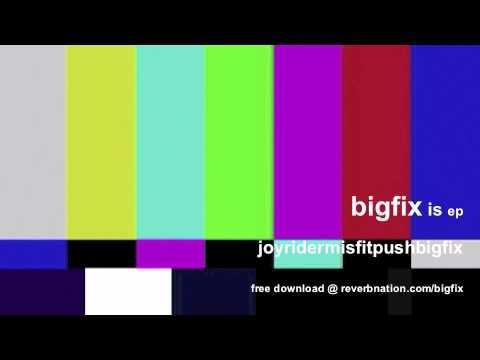 bigfix is ep joyridermisfitpushbigfix