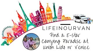 LifeinourVan visit Italy's first 5-star campsite at Union Lido