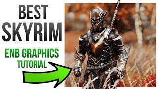 Skyrim Best Graphics Mods - ENB Install Tutorial Guide!