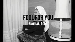 Snoh Aalegra   Fool For You (Lyrics)