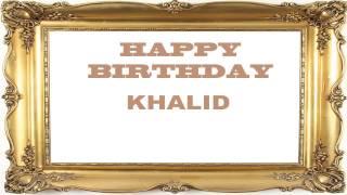 Khalid   Birthday Postcards & Postales - Happy Birthday
