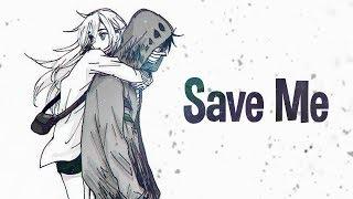 Nightcore - Save Me (Lyrics)