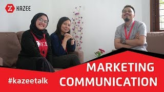 #KazeeTalk EP.13 | Marketing Communication