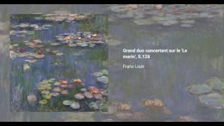 Grand duo concertant sur le 'Le marin', S.128