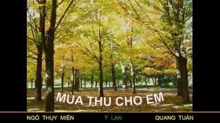 MÙA THU CHO EM - Ngô Thụy Miên - Ý Lan & Quang Tuấn - HCT 150B