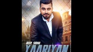 YAARIYAN  Full Video  Deep Sidhu  Latest Punjabi Songs 2016  Rattan Records