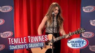 Studio 102.5:  Tenille Townes - Somebody's Daughter