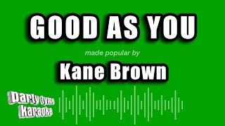 Kane Brown   Good As You (Karaoke Version)