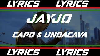 Jayjo   Capo & Undacava (LYRICS)