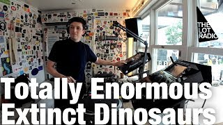 Totally Enormous Extinct Dinosaurs @ The Lot Radio (August 3, 2018)