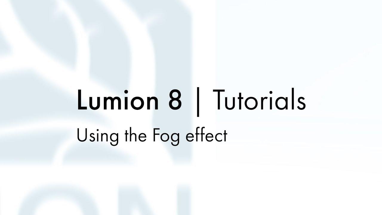 エフェクト:霧エフェクトを使用する(Lumion8 series)