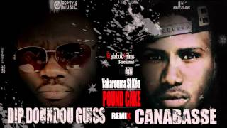 Dip Doundou Guiss x Canabasse Pound Cake Rmix  (Official Audio)
