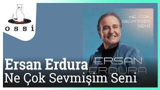 Ersan Erdura / Ne Çok Sevmişim