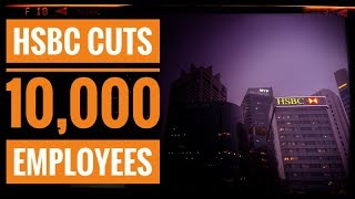 HSBC Cuts 10000 Jobs