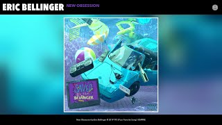 Eric Bellinger   New Obsession (Audio)