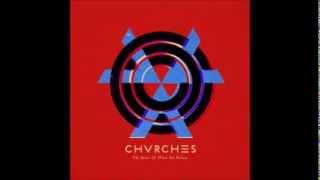 CHVRCHES - Lungs (HQ)