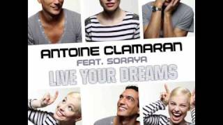 ANTOINE CLAMARAN ft SORAYA, Live your dreams (radio edit)
